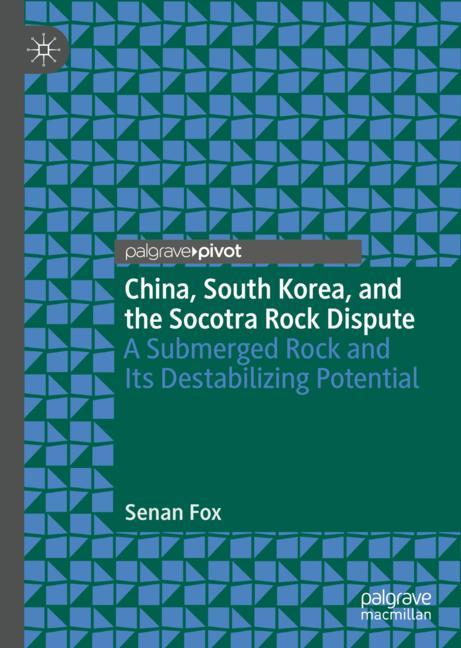 Cover of 'China, South Korea, and the Socotra Rock Dispute'