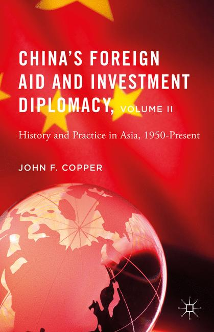 Cover of 'China's Foreign Aid and Investment Diplomacy, Volume II'