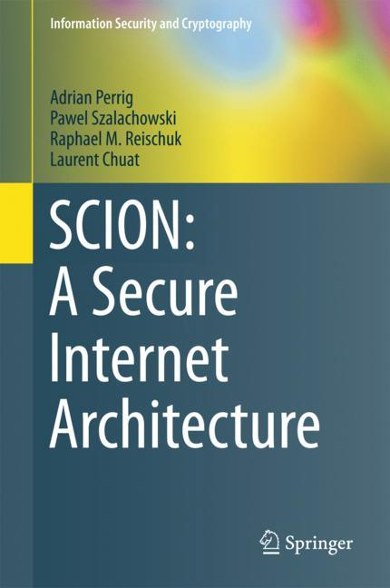 Cover of 'SCION: A Secure Internet Architecture'