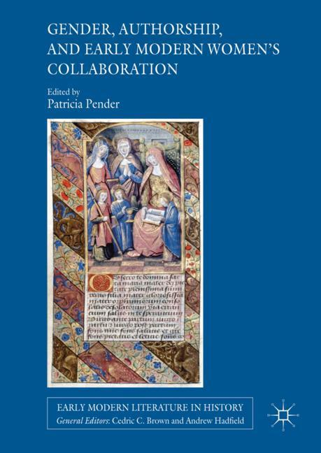 Cover of 'Gender, Authorship, and Early Modern Women's Collaboration'