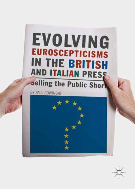 Cover of 'Evolving Euroscepticisms in the British and Italian Press'