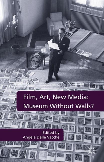 Cover of 'Film, Art, New Media: Museum Without Walls?'