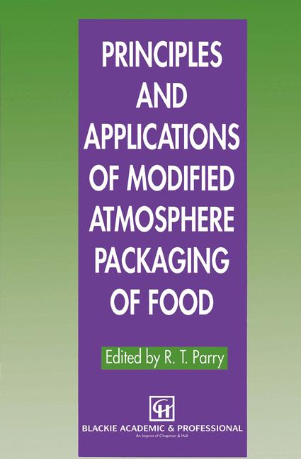 Cover of 'Principles and Applications of Modified Atmosphere Packaging of Foods'