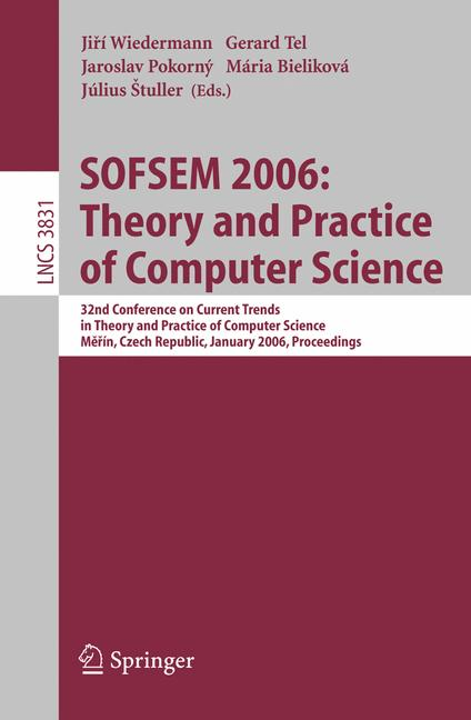 Cover of 'SOFSEM 2006: Theory and Practice of Computer Science'