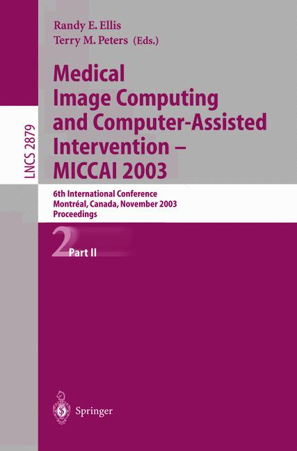 Cover of 'Medical Image Computing and Computer-Assisted Intervention - MICCAI 2003'