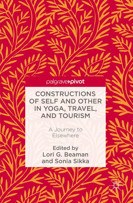 Cover of 'Constructions of Self and Other in Yoga, Travel, and Tourism'