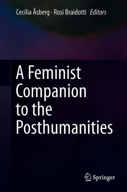 Cover of 'A Feminist Companion to the Posthumanities'