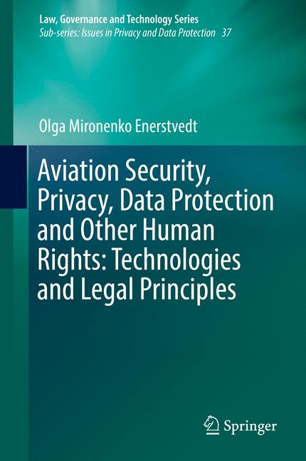 Cover of 'Aviation Security, Privacy, Data Protection and Other Human Rights: Technologies and Legal Principles'