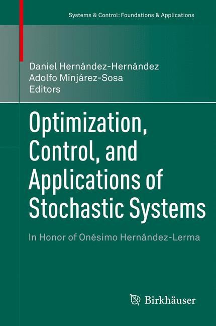 Cover of 'Optimization, Control, and Applications of Stochastic Systems'