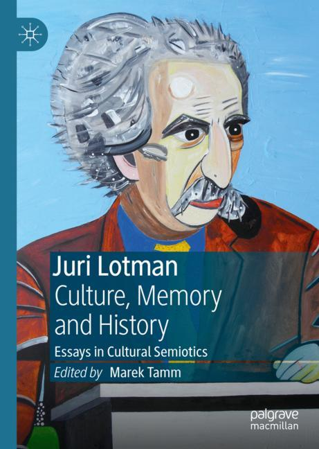 Cover of 'Juri Lotman - Culture, Memory and History'
