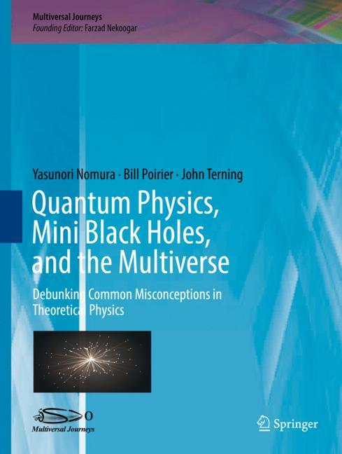 Cover of 'Quantum Physics, Mini Black Holes and the Multiverse '
