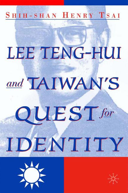 Cover of 'Lee Teng-hui and Taiwan's Quest for Identity'
