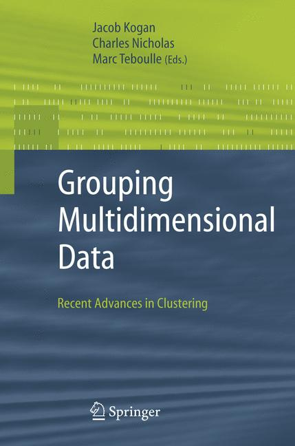 Cover of 'Grouping Multidimensional Data : Recent Advances in Clustering'