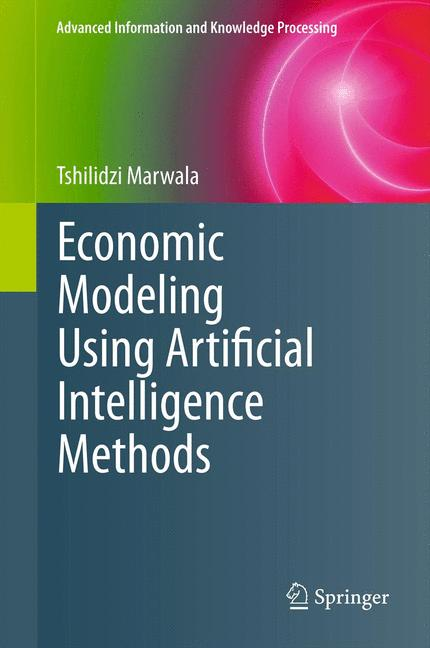Cover of 'Economic Modeling Using Artificial Intelligence Methods'
