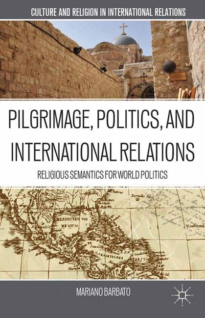 Cover of 'Pilgrimage, Politics, and International Relations'