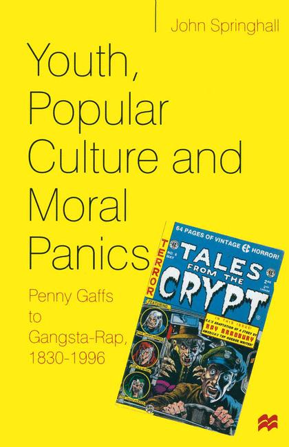 Cover of 'Youth, popular culture and moral panics : penny gaffs to gangsta-rap, 1830-1996'