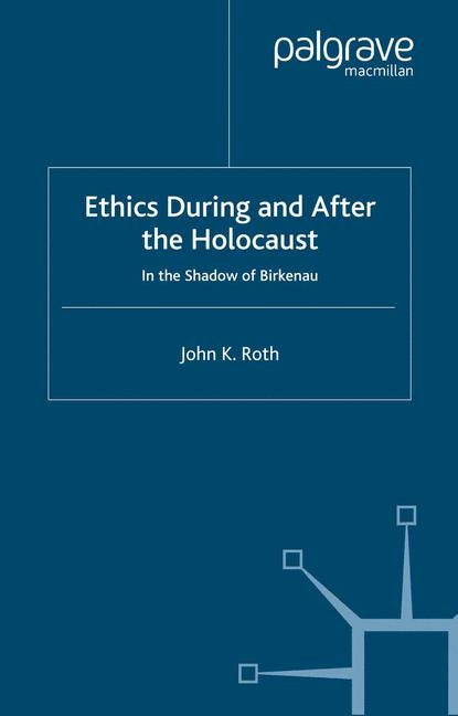 Cover of 'Ethics During and After the Holocaust'