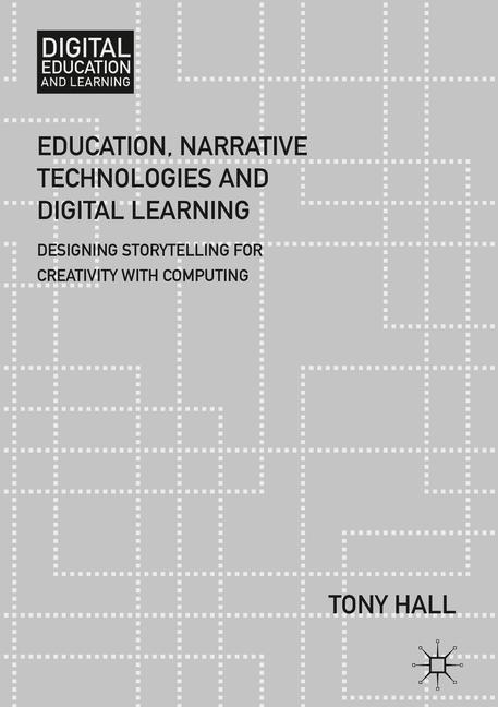 Cover of 'Education, Narrative Technologies and Digital Learning'