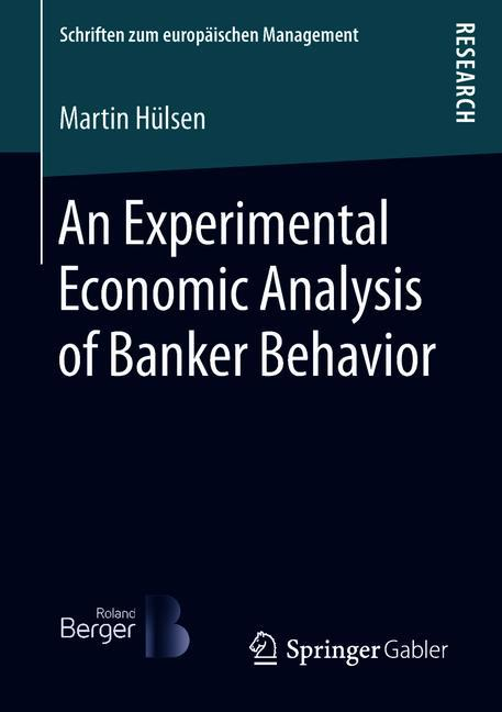 Cover of 'An Experimental Economic Analysis of Banker Behavior'