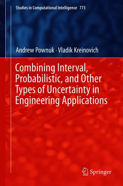 Cover of 'Combining Interval, Probabilistic, and Other Types of Uncertainty in Engineering Applications'