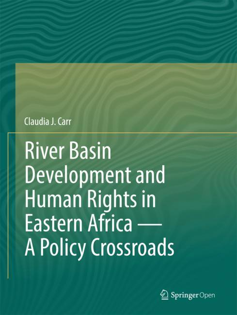 Cover of 'River Basin Development and Human Rights in Eastern Africa — A Policy Crossroads'
