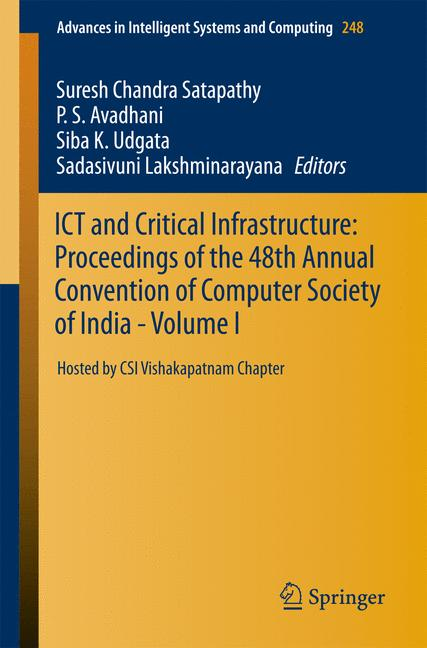 Cover of 'ICT and Critical Infrastructure: Proceedings of the 48th Annual Convention of Computer Society of India- Vol I'