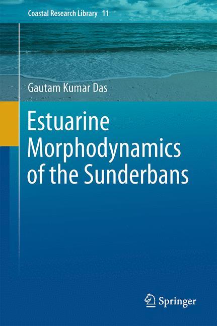 Cover of 'Estuarine Morphodynamics of the Sunderbans'