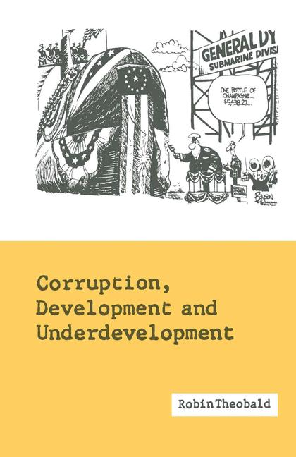 Cover of 'Corruption, development, and underdevelopment'