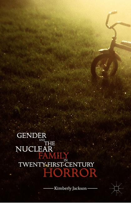 Cover of 'Gender and the Nuclear Family in Twenty-First-Century Horror'