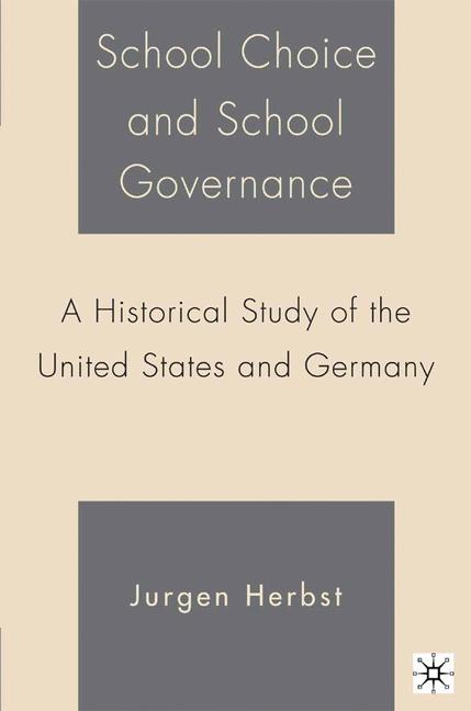 Cover of 'School choice and school governance : a historical study of the United States and Germany'