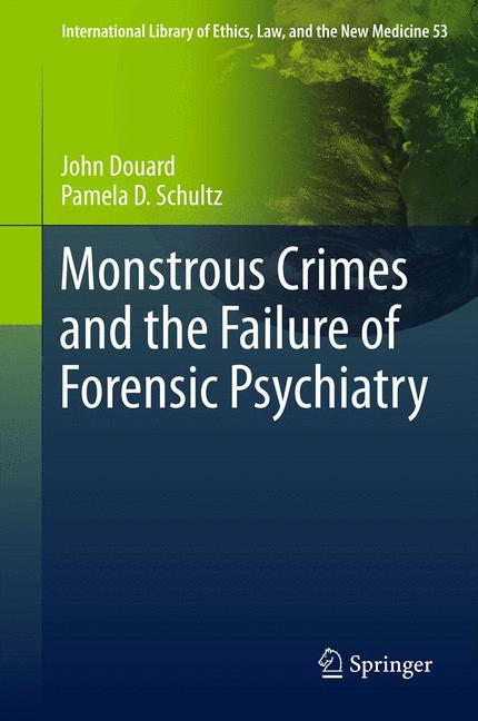 Cover of 'Monstrous Crimes and the Failure of Forensic Psychiatry'
