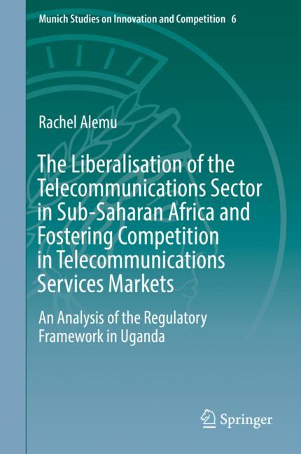 Cover of 'The Liberalisation of the Telecommunications Sector in Sub-Saharan Africa and Fostering Competition in Telecommunications Services Markets'