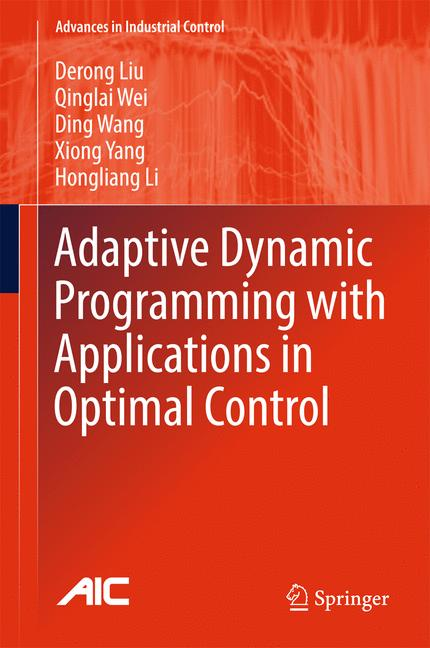 Cover of 'Adaptive Dynamic Programming with Applications in Optimal Control'