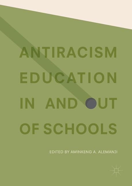 Cover of 'Antiracism Education In and Out of Schools'