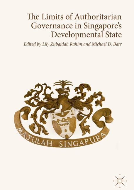 Cover of 'The Limits of Authoritarian Governance in Singapore's Developmental State'