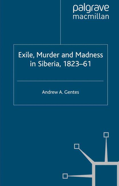 Cover of 'Exile, Murder and Madness in Siberia, 1823–61'