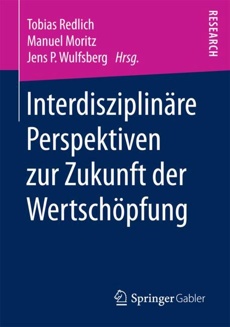 Cover of 'Interdisziplinäre Perspektiven zur Zukunft der Wertschöpfung'