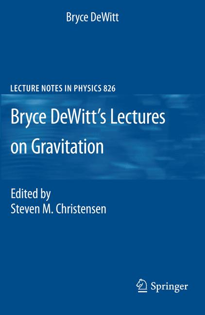 Cover of 'Bryce DeWitt's Lectures on Gravitation'