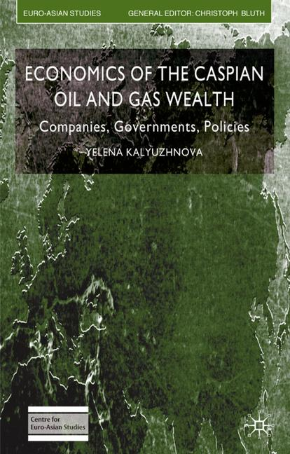 Cover of 'Economics of the Caspian Oil and Gas Wealth'