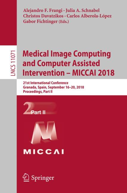 Cover of 'Medical Image Computing and Computer Assisted Intervention – MICCAI 2018'