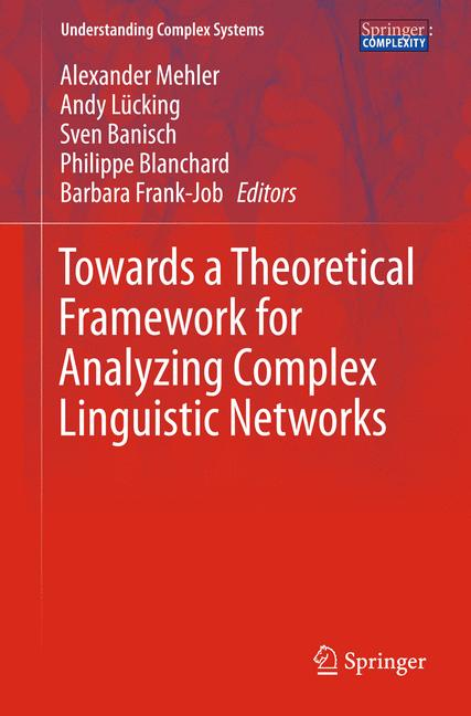 Cover of 'Towards a Theoretical Framework for Analyzing Complex Linguistic Networks'