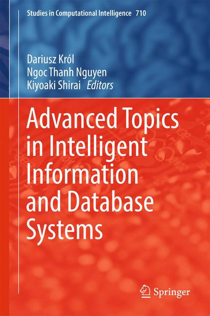 Cover of 'Advanced Topics in Intelligent Information and Database Systems'