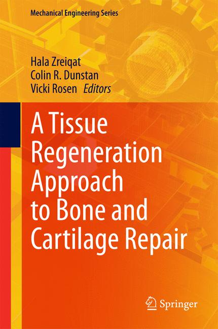 Cover of 'A Tissue Regeneration Approach to Bone and Cartilage Repair'