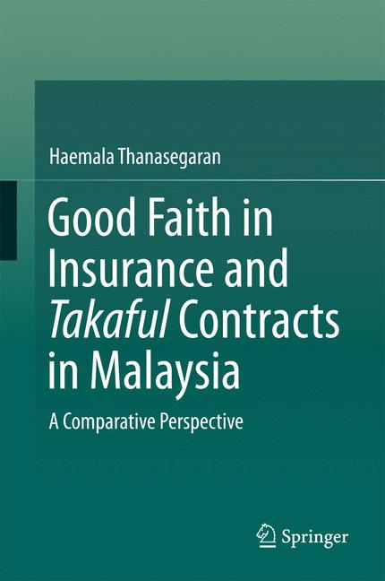 Cover of 'Good Faith in Insurance and Takaful Contracts in Malaysia'