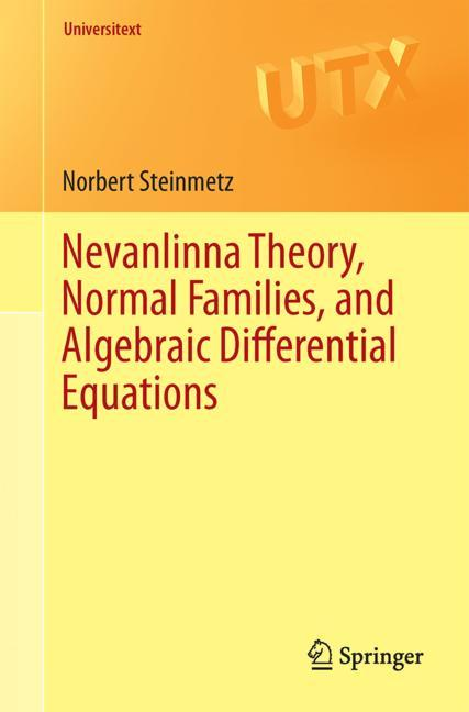 Cover of 'Nevanlinna Theory, Normal Families, and Algebraic Differential Equations'