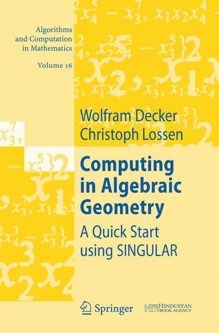 Cover of 'Computing in algebraic geometry : a quick start using SINGULAR'