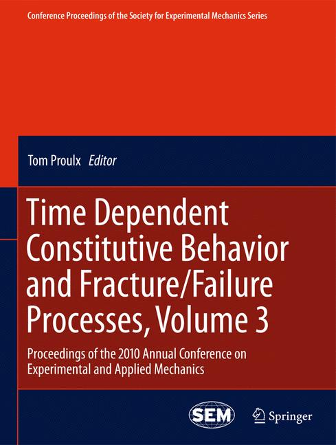 Cover of 'Time Dependent Constitutive Behavior and Fracture/Failure Processes, Volume 3'