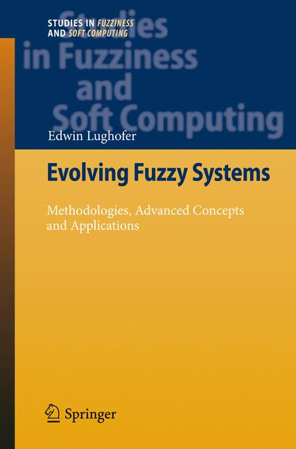Cover of 'Evolving Fuzzy Systems – Methodologies, Advanced Concepts and Applications'