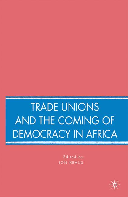 Cover of 'Trade Unions and the Coming of Democracy in Africa'