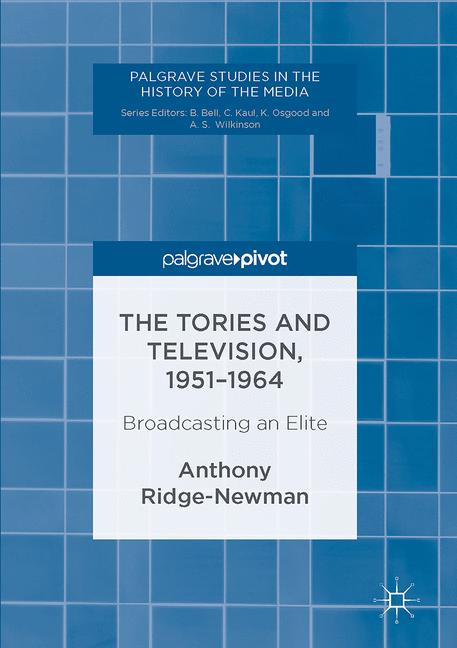 Cover of 'The Tories and Television, 1951-1964'